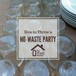 How to Throw a No-Waste Party