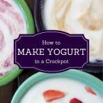 How to Make Yogurt in a Crockpot