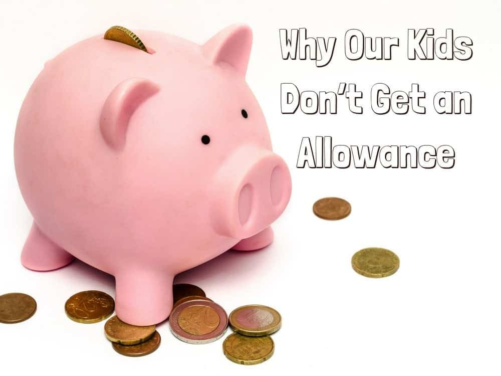 Why Our Kids' Don't Get an Allowance Graphic