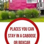 Places You Can Stay in a Caboose or Boxcar Pin Graphic