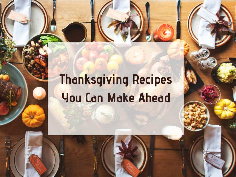 Thanksgiving Recipes You Can Make Ahead Graphic
