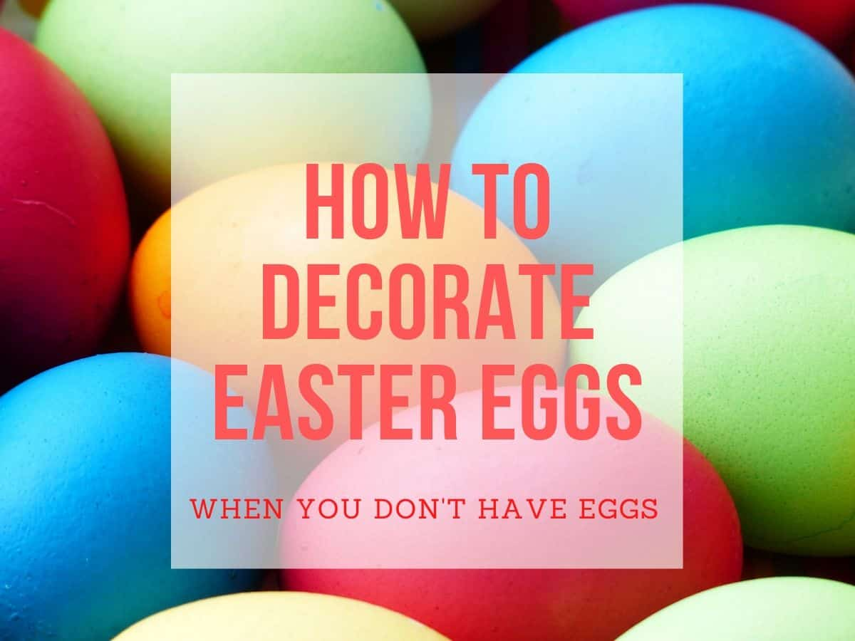 How to Decorate Easter Eggs (When You Don't Have Eggs) Graphic