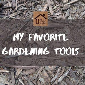 My Favorite Gardening Tools